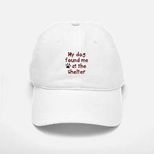 My dog shelter Baseball Baseball Cap
