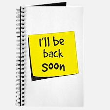 I'll be back soon Journal