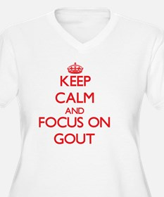 Keep Calm and focus on Gout Plus Size T-Shirt