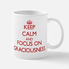 Keep Calm and focus on Graciousness Mugs
