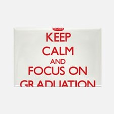 Keep Calm and focus on Graduation Magnets