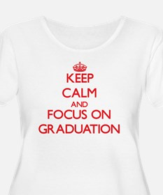 Keep Calm and focus on Graduation Plus Size T-Shir