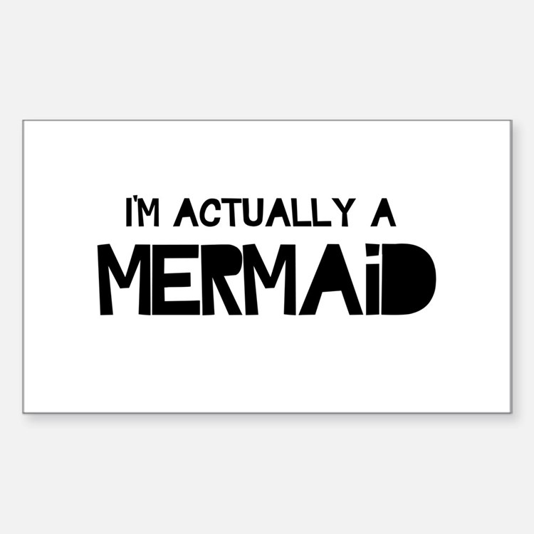 I'm Actually A Mermaid Decal
