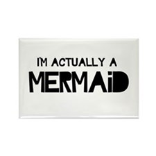 I'm Actually A Mermaid Magnets