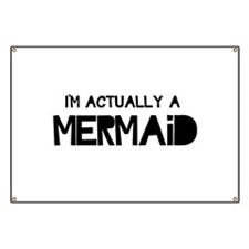 I'm Actually A Mermaid Banner