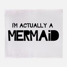 I'm Actually A Mermaid Throw Blanket