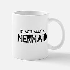 I'm Actually A Mermaid Mugs