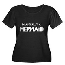 I'm Actually A Mermaid Plus Size T-Shirt