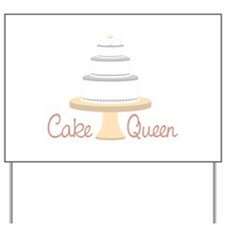 Cake Queen Yard Sign