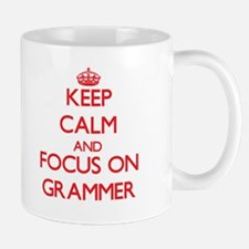 Keep Calm and focus on Grammer Mugs