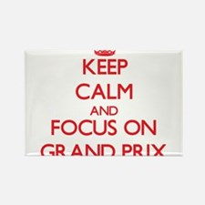 Keep Calm and focus on Grand Prix Magnets