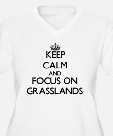 Keep Calm and focus on Grasslands Plus Size T-Shir