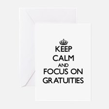 Keep Calm and focus on Gratuities Greeting Cards