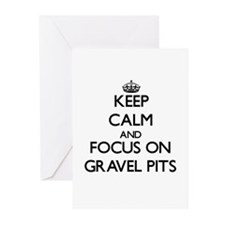 Keep Calm and focus on Gravel Pits Greeting Cards