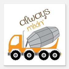 "Always Mixin Square Car Magnet 3"" x 3"""