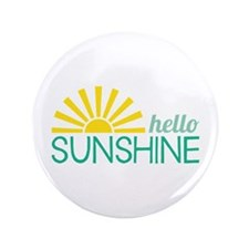 "Hello Sunshine 3.5"" Button"