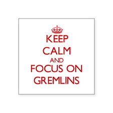 Keep Calm and focus on Gremlins Sticker