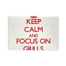 Keep Calm and focus on Grills Magnets