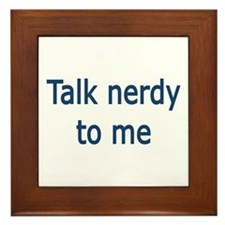 Talk Nerdy to Me Framed Tile