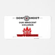 Don't Shoot Children Aluminum License Plate