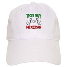 This guy is Mexican Baseball Cap