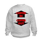 Coffee In Coffee Out Kids Sweatshirt