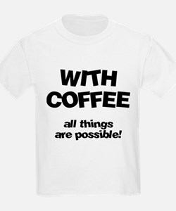 FIN-coffee-all-things-possible.png T-Shirt
