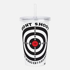 Don't Shoot Children Bullseye Acrylic Double-wall