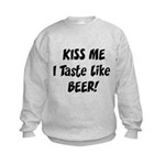 I Taste Like Beer Kids Sweatshirt