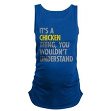 Its A Chicken Thing Maternity Tank Top