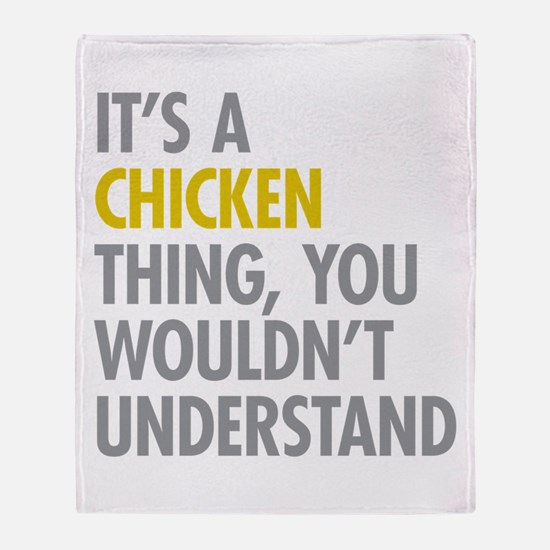 Its A Chicken Thing Throw Blanket