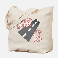 Clear the Road I'm 16 Tote Bag