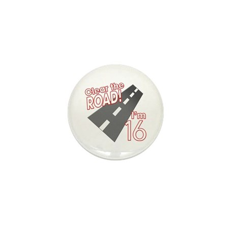 Clear the Road I'm 16 Mini Button (10 pack)