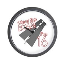 Clear the Road I'm 16 Wall Clock