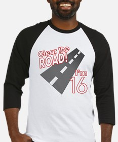 Clear the Road I'm 16 Baseball Jersey