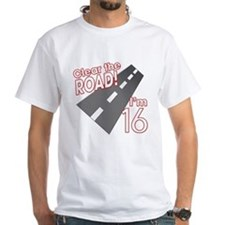 Clear the Road I'm 16 Shirt