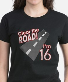 Clear the Road I'm 16 Tee