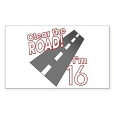 Clear the Road I'm 16 Rectangle Decal