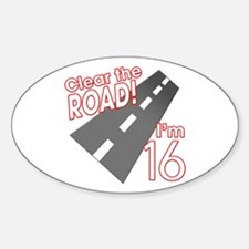 Clear the Road I'm 16 Oval Decal