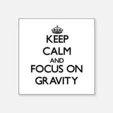 Keep Calm and focus on Gravity Sticker