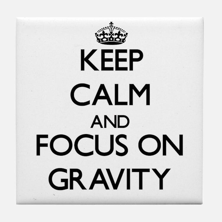 Cute Keep calm and defy gravity Tile Coaster