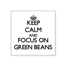 Keep Calm and focus on Green Beans Sticker