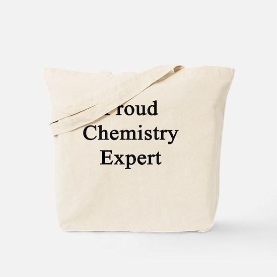 Proud Chemistry Expert  Tote Bag