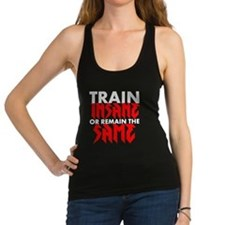 Funny Train insane or remain the same Racerback Tank Top