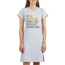 Its A Chocolate Thing Women's Nightshirt