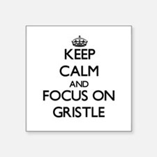 Keep Calm and focus on Gristle Sticker