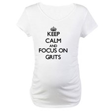 Keep Calm and focus on Grits Shirt