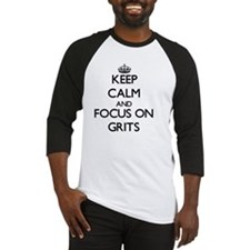 Keep Calm and focus on Grits Baseball Jersey