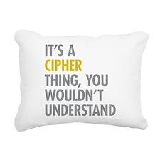 Its A Cipher Thing Rectangular Canvas Pillow