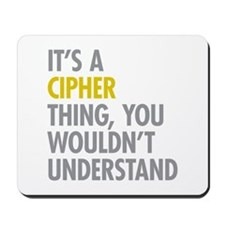 Its A Cipher Thing Mousepad